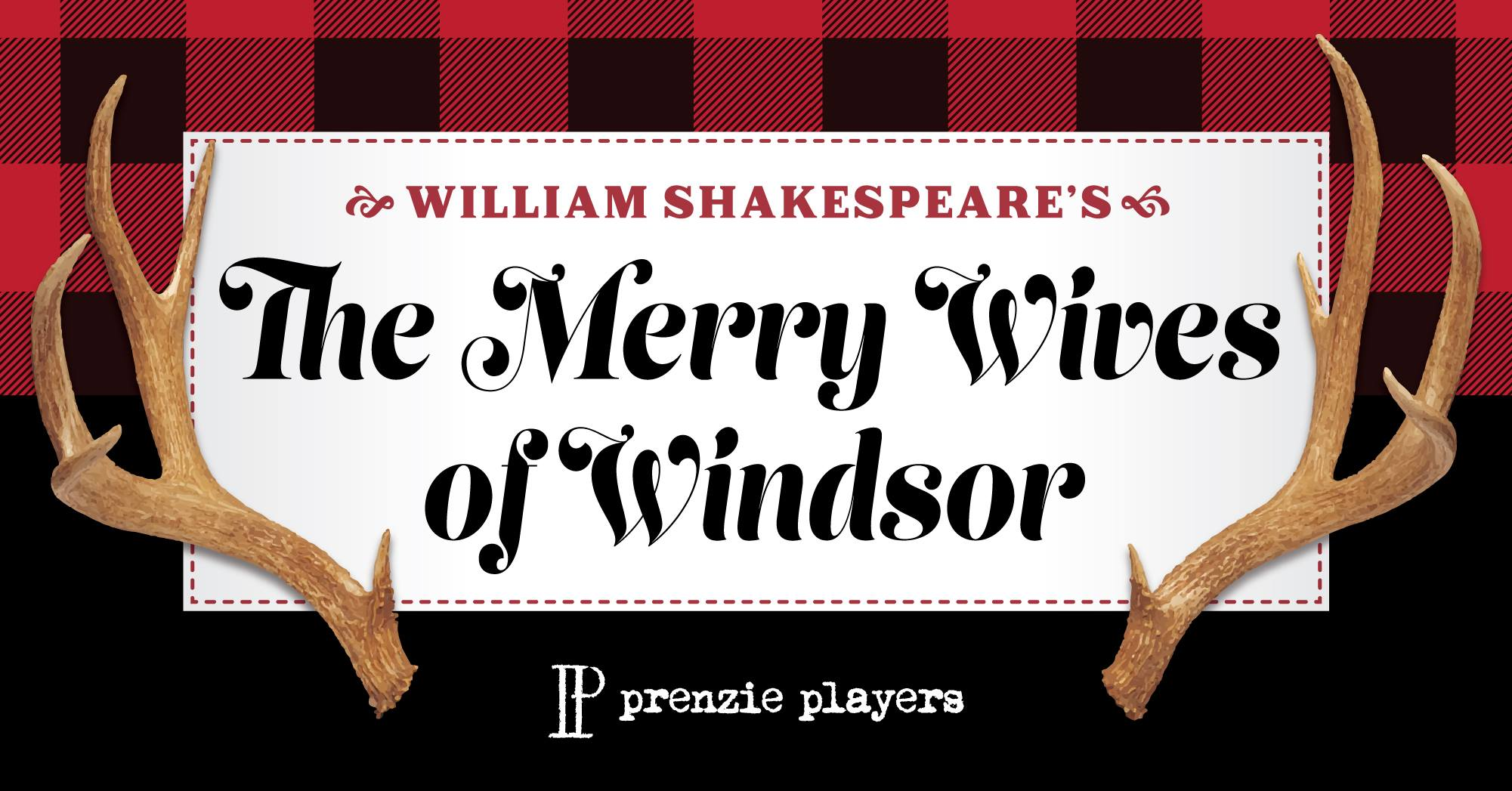 "The Prenzie Players' ""The Merry Wives of Windsor"" at the QC Theatre Workshop -- November 15 through 23."