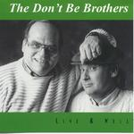 The Don't Be Brothers