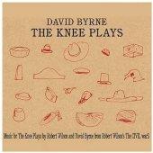 David Byrne - The Knee Plays
