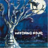 Eban Schletters - Witching Hour