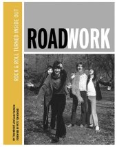 Roadwork: Rock and Roll Turned Inside Out