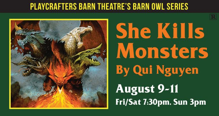 """She Kills Monsters"" at the Playcrafters Barn Theatre -- August 9 through 11."