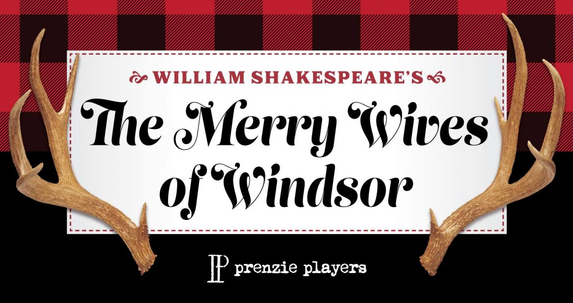 """The Prenzie Players' """"The Merry Wives of Windsor"""" at the QC Theatre Workshop -- November 15 through 23."""